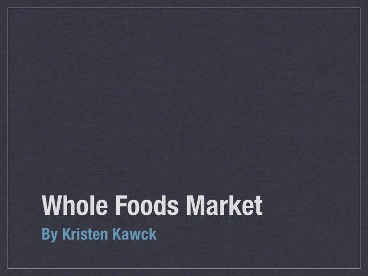 Whole Foods MarketBy Kristen Kawck