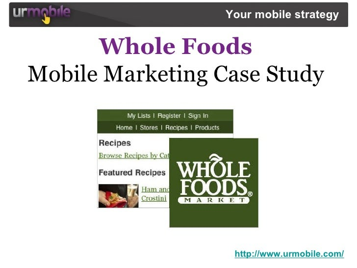 Whole Foods Mobile Marketing Case Study