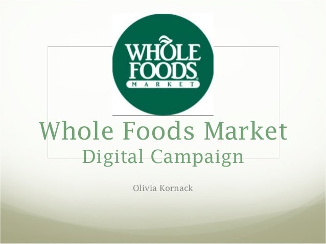 Whole Foods Market Digital Campaign Olivia Kornack