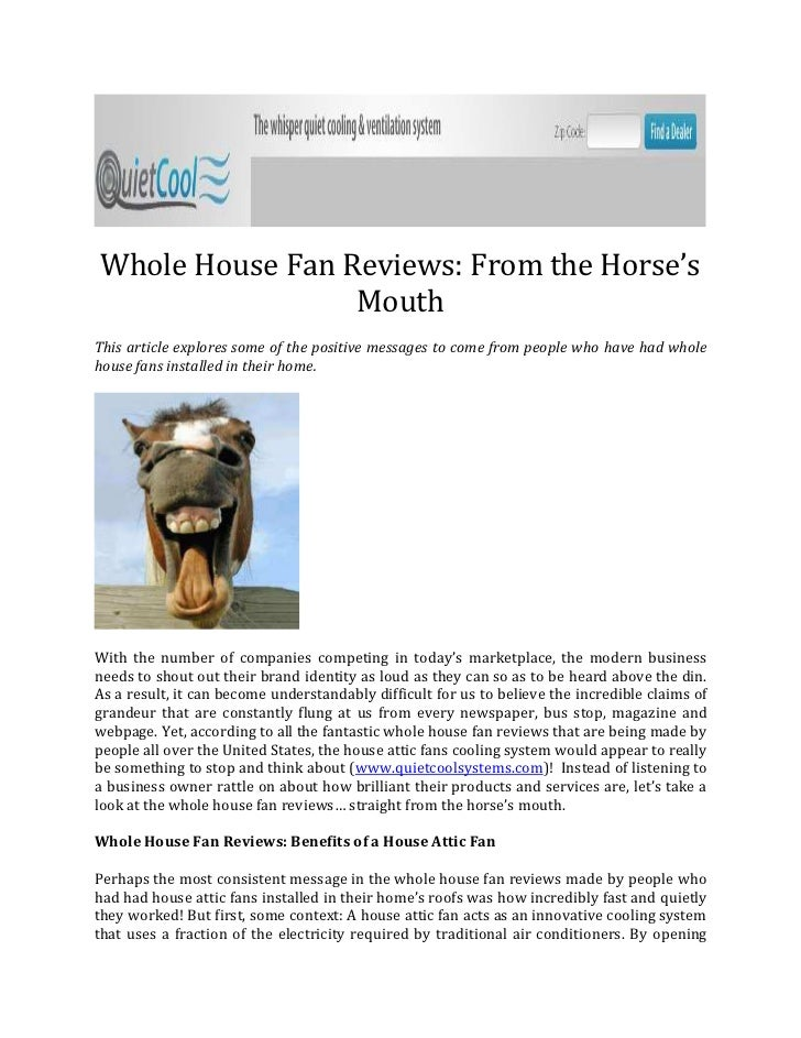 Whole House Fan Reviews: From the Horse's                 MouthThis article explores some of the positive messages to come...