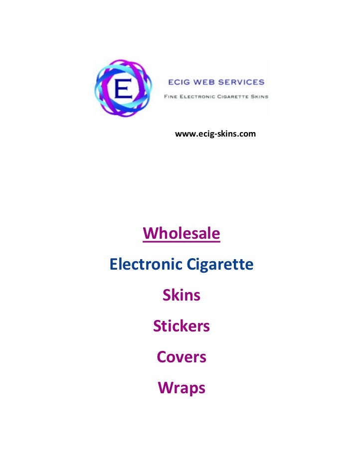 www.ecig-skins.com    WholesaleElectronic Cigarette       Skins      Stickers      Covers      Wraps