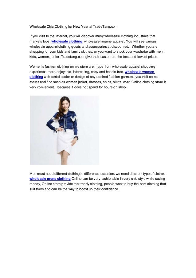 Wholesale Chic Clothing for New Year at TradeTang.comIf you visit to the internet, you will discover many wholesale clothi...