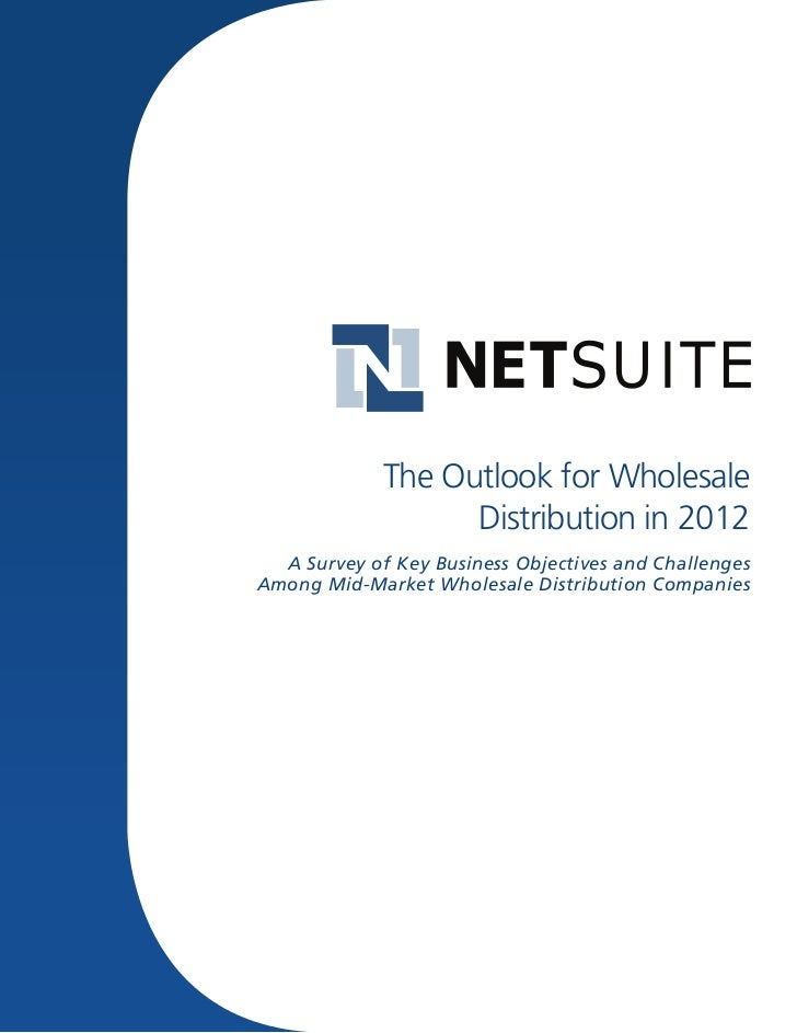 The Outlook for Wholesale                   Distribution in 2012  A Survey of Key Business Objectives and ChallengesAmong ...