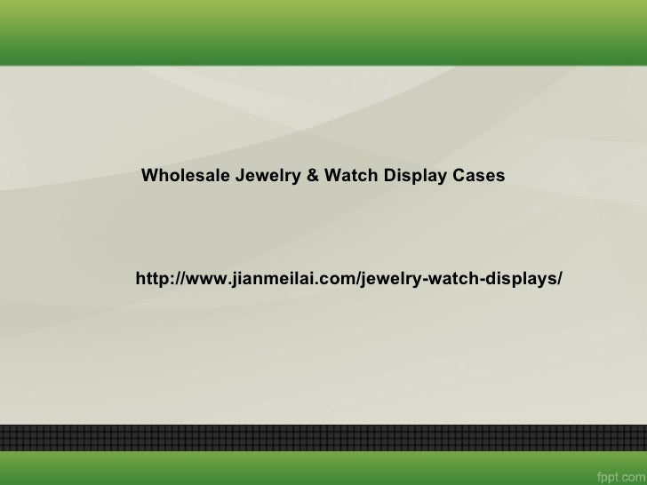 Wholesale jewelry & watch display cases