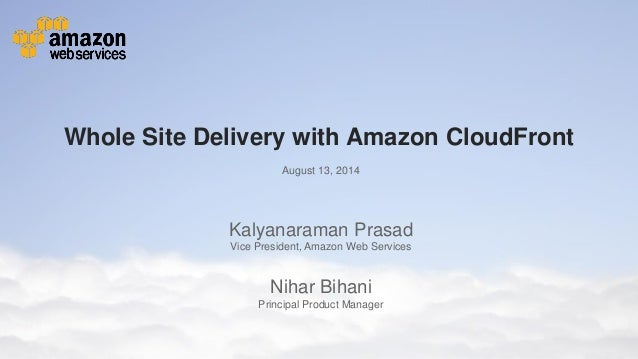 AWS Webcast - Amazon CloudFront: Whole Site Delivery