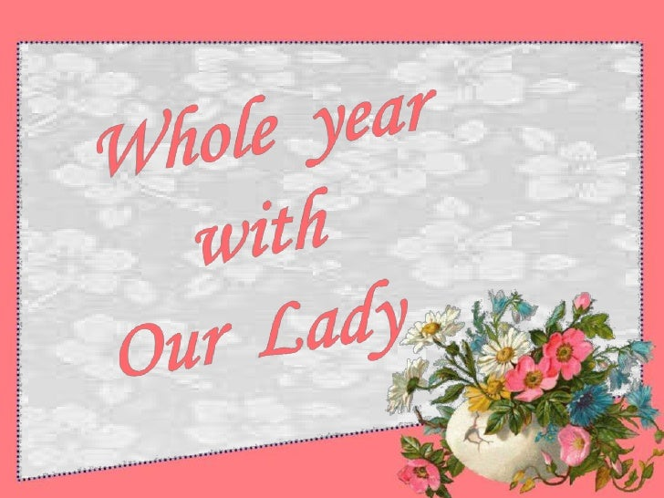 Wholeyear<br />with<br />Our  Lady<br />