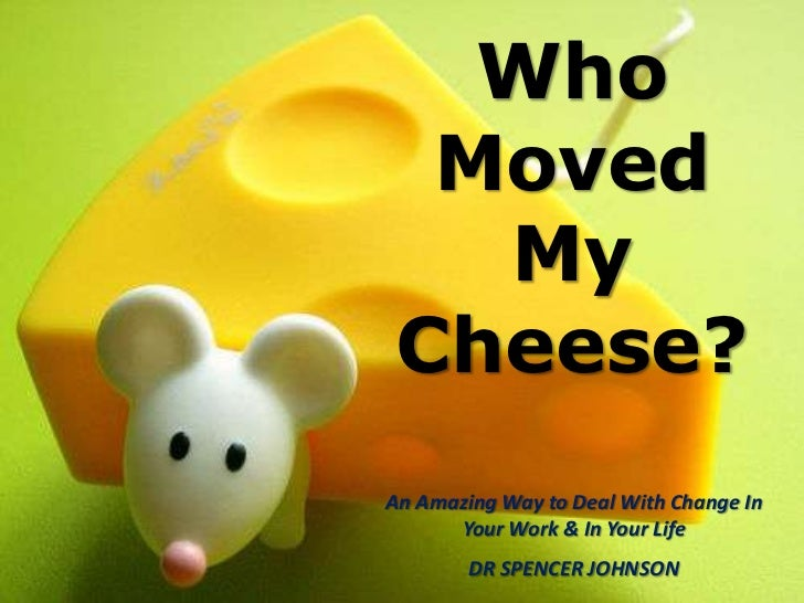 who moved my cheese book review ppt Who moved my cheese by spencer johnson, 9780091816971, available at book depository with free delivery worldwide.