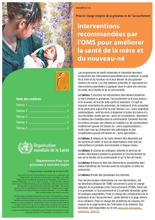 Interventions recommandées par l'OMS pour améliorer la santé de la mère et du nouveau-né WHO/MPS/07.05 © Organisation mond...