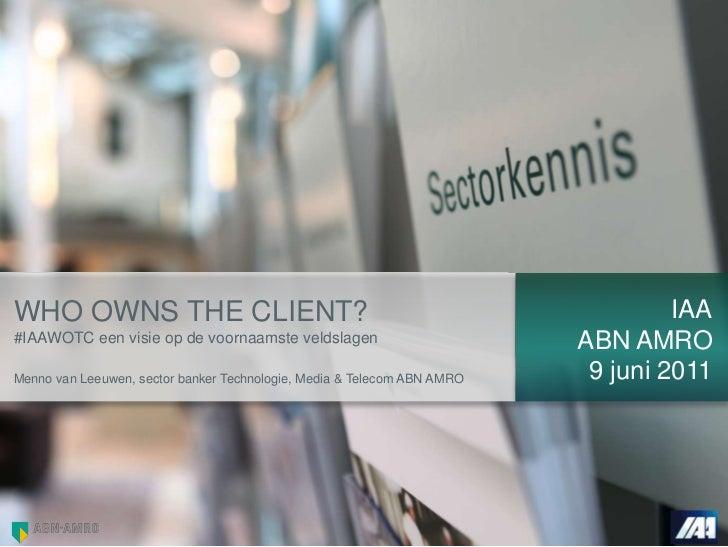 Who owns the_client_09062011_menno_van_leeuwen