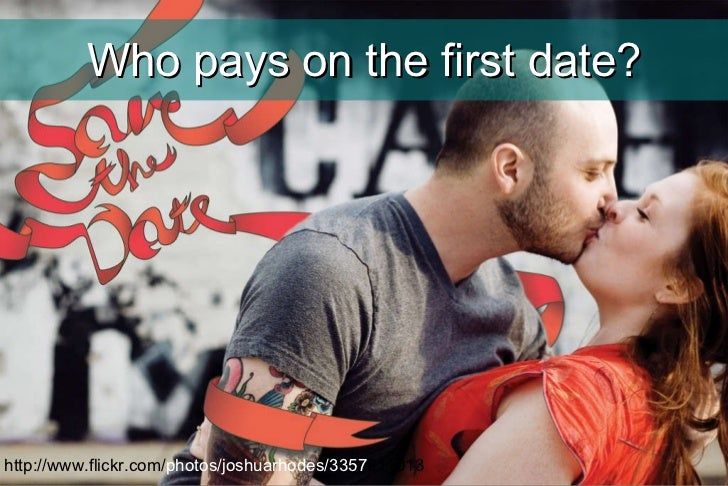 Who pays on the first date? http://www.flickr.com/ photos/joshuarhodes/3357 611013