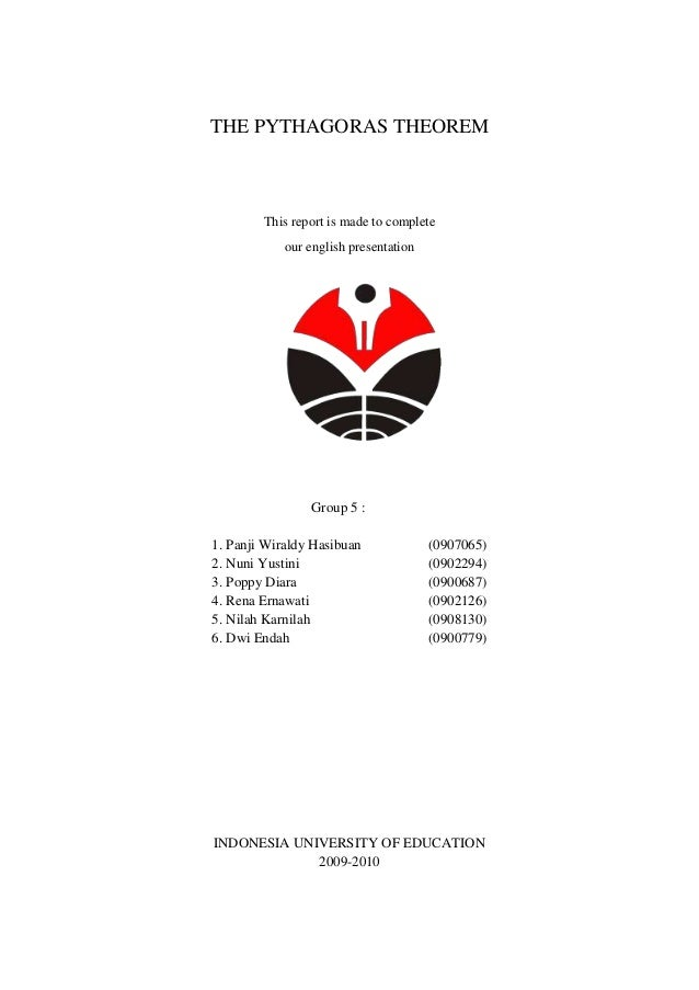 THE PYTHAGORAS THEOREM        This report is made to complete            our english presentation                Group 5 :...