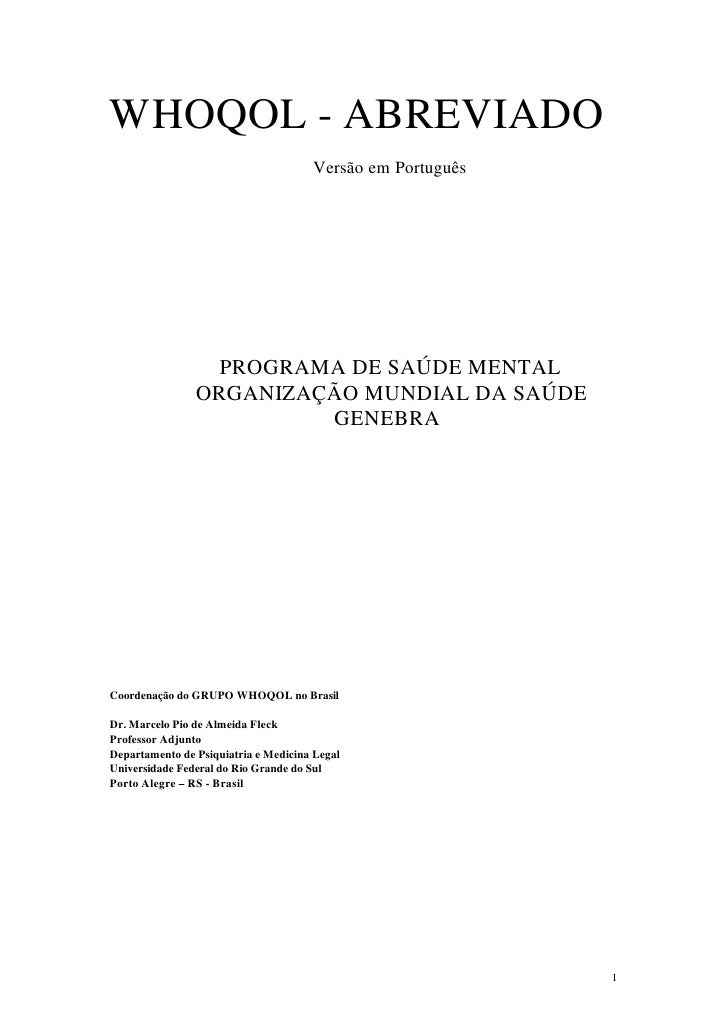 WHOQOL - ABREVIADO                                      Versão em Português                  PROGRAMA DE SAÚDE MENTAL     ...