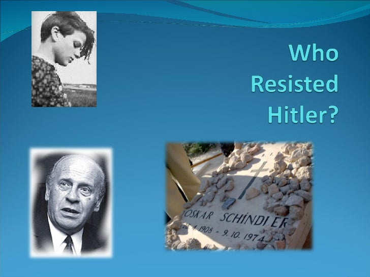 Who resisted hitler