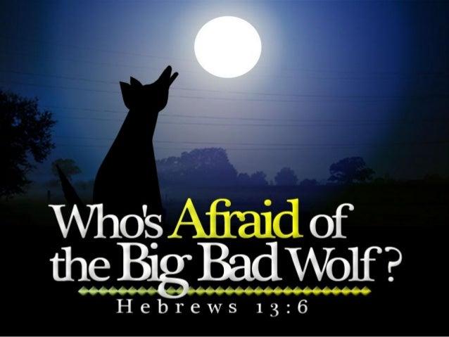 Whos afraid ofthe big bad wolf