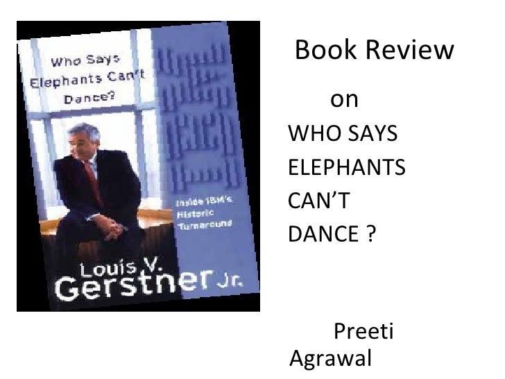 Who say elephant can't dance