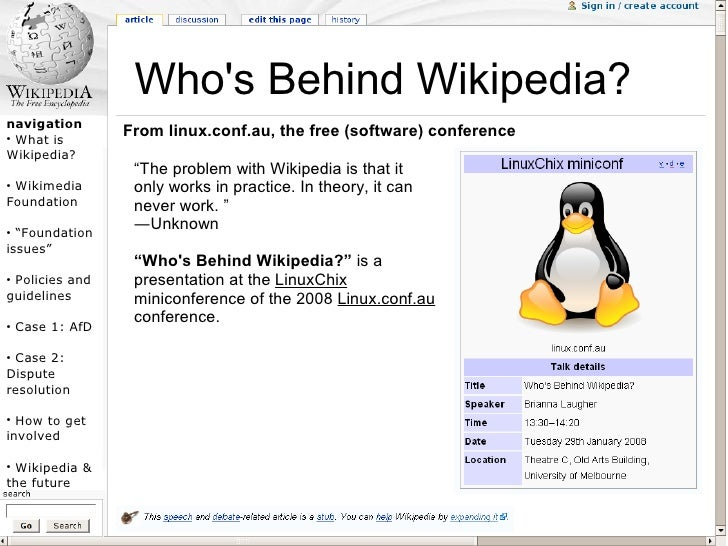 Who's Behind Wikipedia? navigation ●   What is                   From linux.conf.au, the free (software) conference Wikipe...
