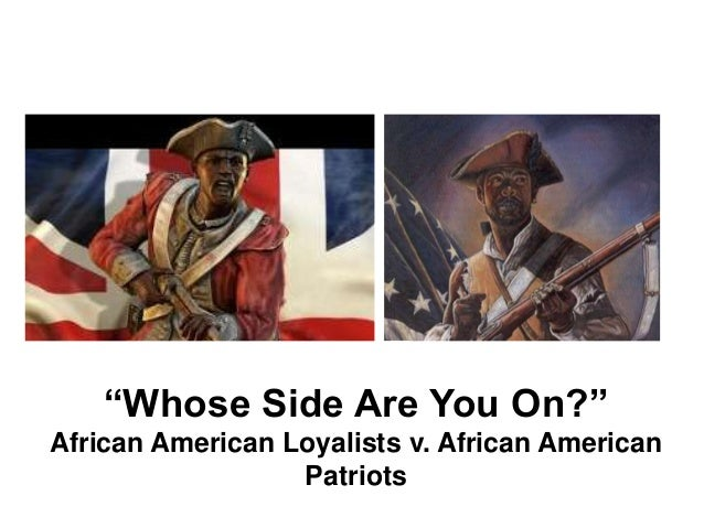 """Whose Side Are You On?"" African American Loyalists v. African American Patriots"