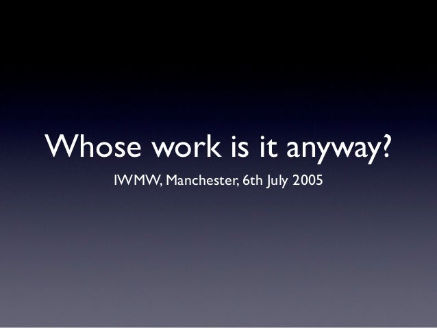 Whose work is it anyway?