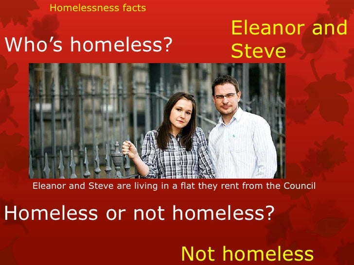 Homelessness facts                                               Eleanor andWho's homeless?                               ...