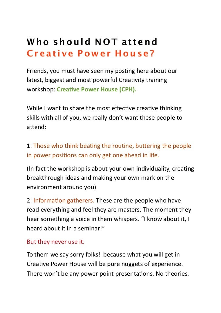 Who should NOT attendCreative Power House?Friends,	  you	  must	  have	  seen	  my	  pos3ng	  here	  about	  our	  latest,...