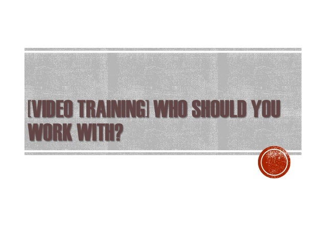 [VIDEO TRAINING] WHO SHOULD YOU WORK WITH?