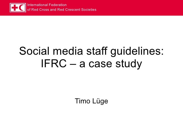 Social media staff guidelines: IFRC – a case study Timo Lüge