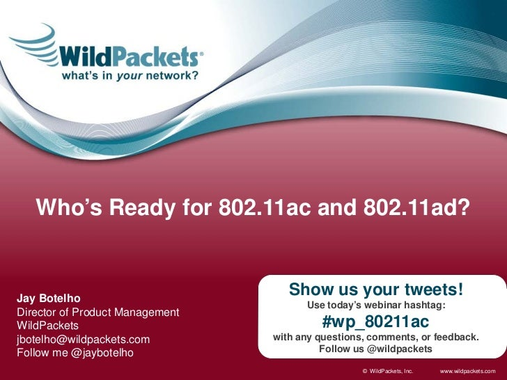 Who's Ready for 802.11ac and 802.11ad?Jay Botelho                                    Show us your tweets!                 ...