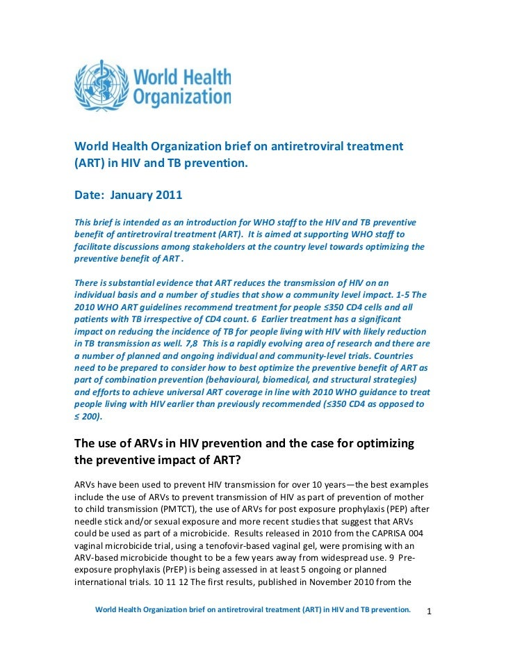 World Health Organization brief on antiretroviral treatment(ART) in HIV and TB prevention.Date: January 2011This brief is ...