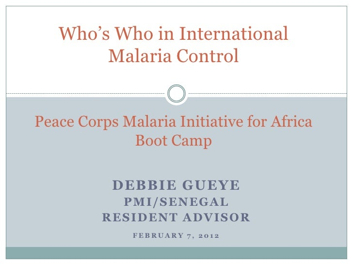 Who's Who in International        Malaria ControlPeace Corps Malaria Initiative for Africa             Boot Camp          ...