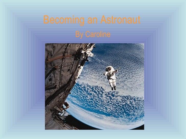 Becoming an Astronaut   By Caroline