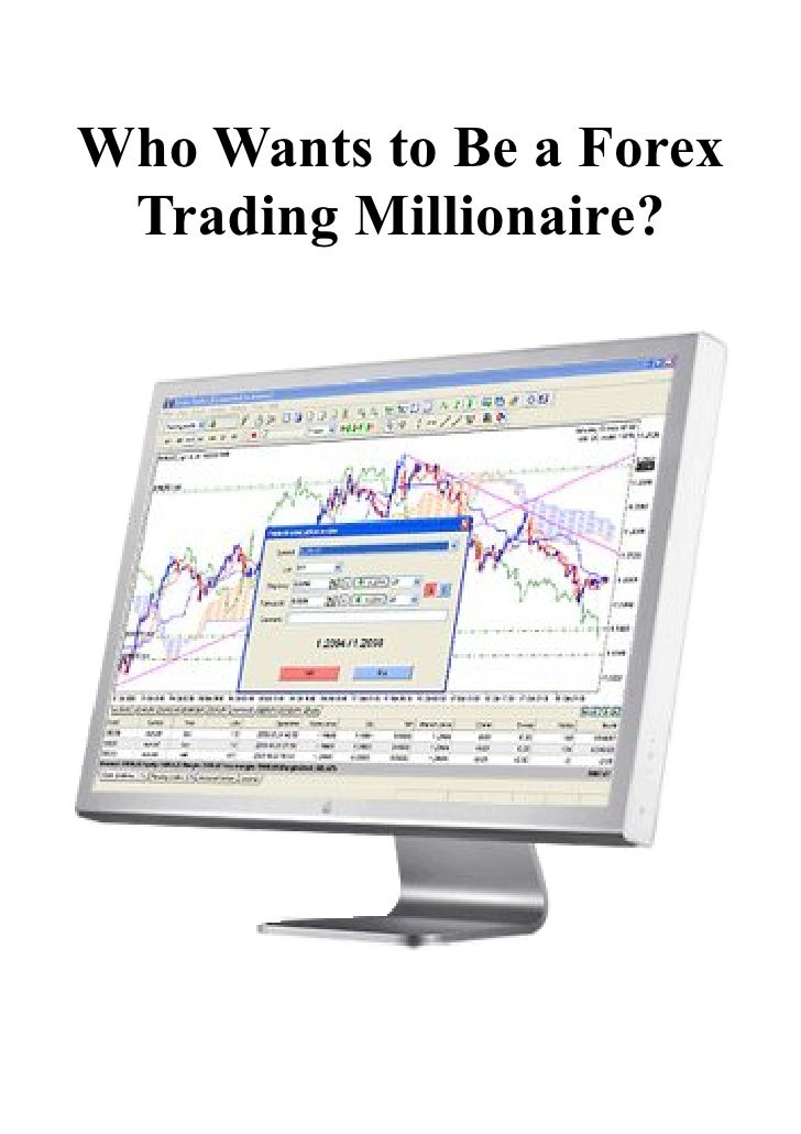 Who Wants to Be a Forex  Trading Millionaire?