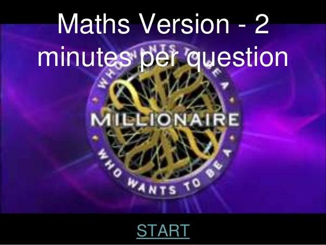 Maths Version - 2minutes per question       START