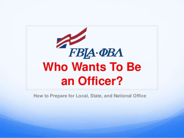 Who Wants To Be      an Officer?How to Prepare for Local, State, and National Office