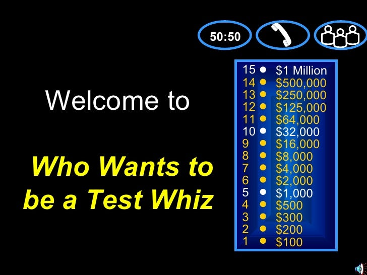 Who Wants To Be A Test Whiz