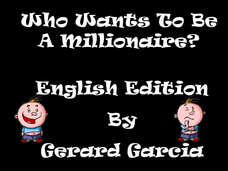 Who Wants To Be A Millionaire? English Edition By Gerard Garcia