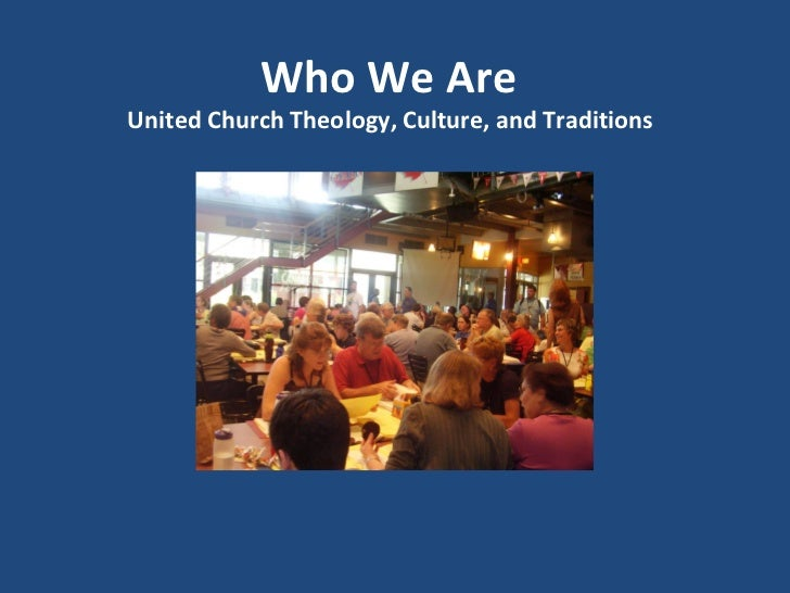 Who We AreUnited Church   Theology, Culture, and Traditions