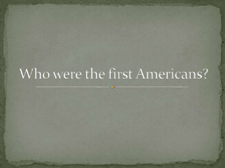 Who were the first Americans?<br />