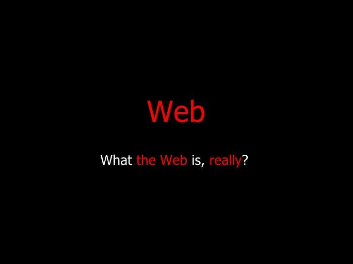 Who We Web, Way We Work