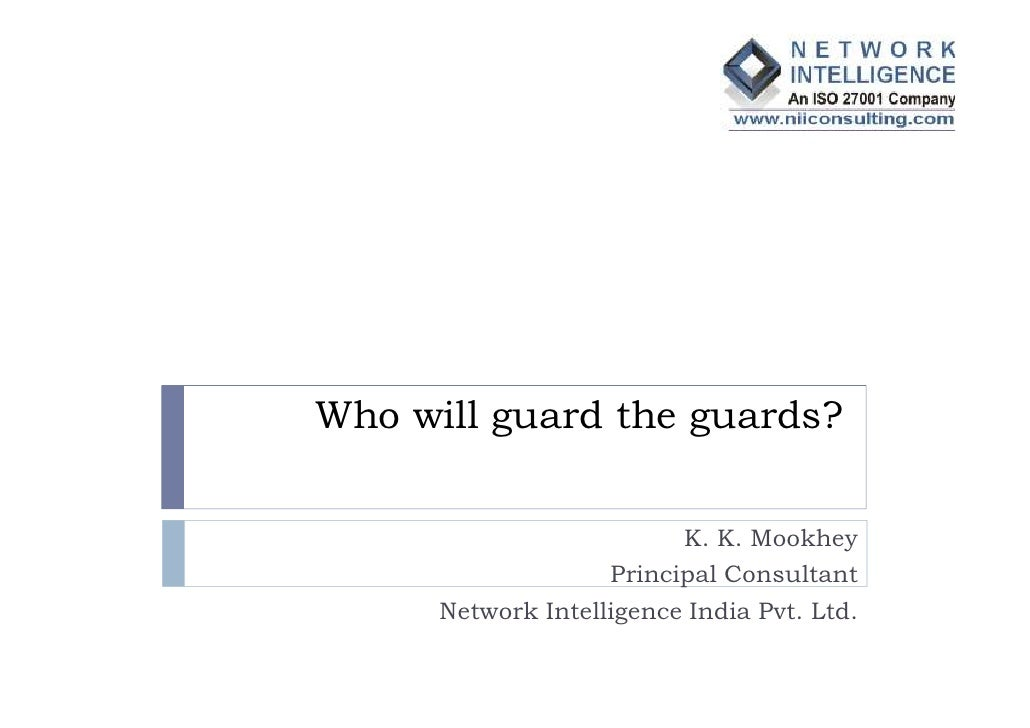Who will guard the guards