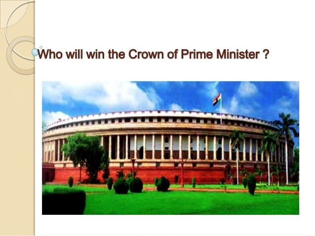 Who will win the Crown of Prime Minister ?