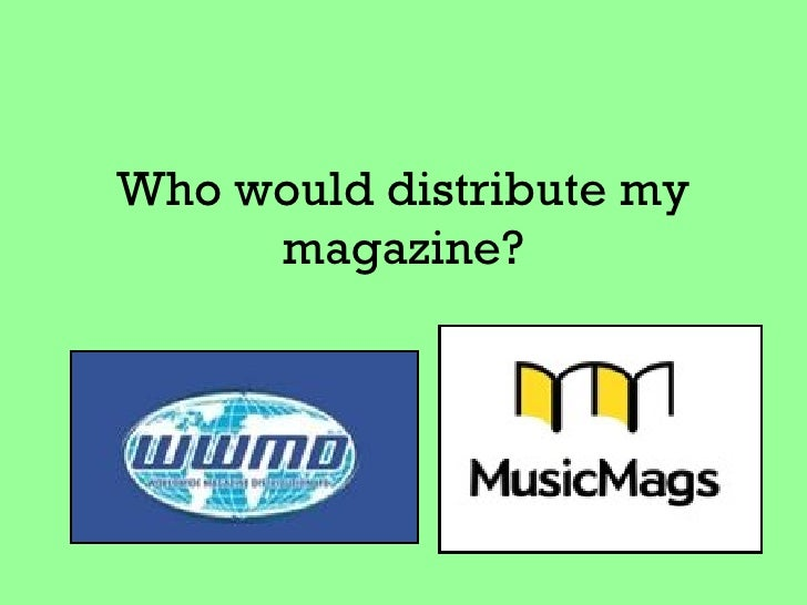 Who would distribute my     magazine?