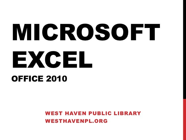MICROSOFTEXCELOFFICE 2010      WEST HAVEN PUBLIC LIBRARY      WESTHAVENPL.ORG