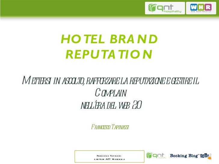 Hotel Brand Reputation. Mettersi in ascolto, rafforzare la reputazione e gestire il Complain nell'era del web 2.0