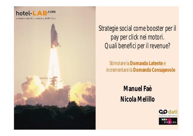 GP Dati - WHR 2012 Strategie social come booster per il pay per click nei motori. Quali benefici per il revenue? - Manuel Faè e Nicola Melillo