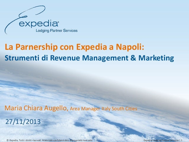 La Partnership con Expedia a Napoli: Strumenti di Revenue Management & Marketing - Expedia - WHR Destination Napoli 27 Novembre 2013