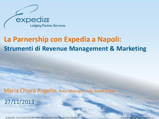 La Partnership con Expedia a Napoli: Strumenti di Revenue Management & Marketing - Expedia - WHR Destination Napoli 27 Novembre 2013