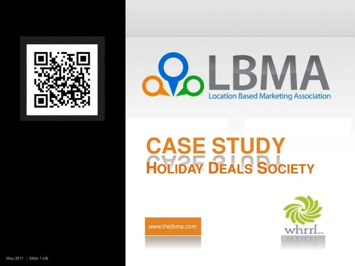 Case StudyHoliday Deals Society<br />www.thelbma.com<br />May 2011  |  Slide 1 of6<br />