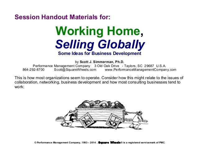 Session Handout Materials for:  Working Home, Selling Globally Some Ideas for Business Development by Scott J. Simmerman, ...