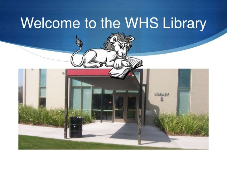Welcome to the WHS Library<br />