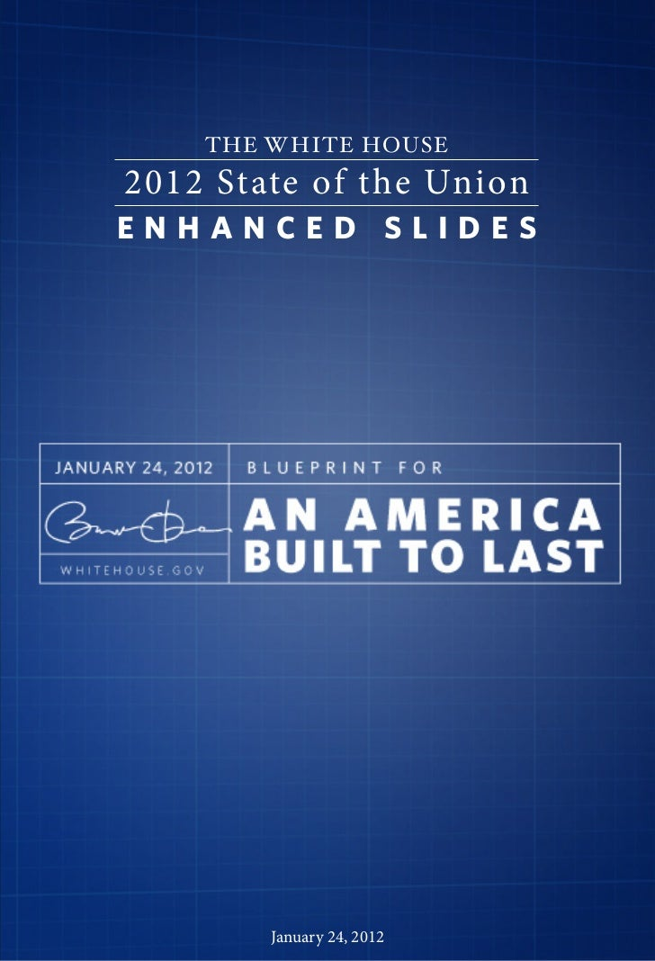 THE WHITE HOUSE2012 State of the UnionENHANCED SLIDES        January 24, 2012